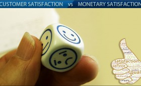 Which is more important customer satisfaction or monetary satisfaction